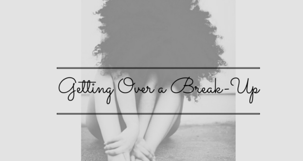 Getting Over a Break-Up