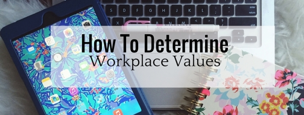 How To Determine Workplace Values